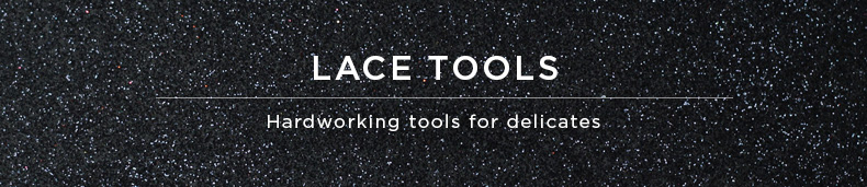 Lace Tools
