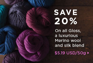 Monthly Yarn Sale - 20% Off Gloss Yarn