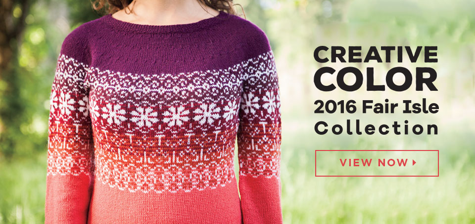Creative Color - 2016 Fair Isle Collection