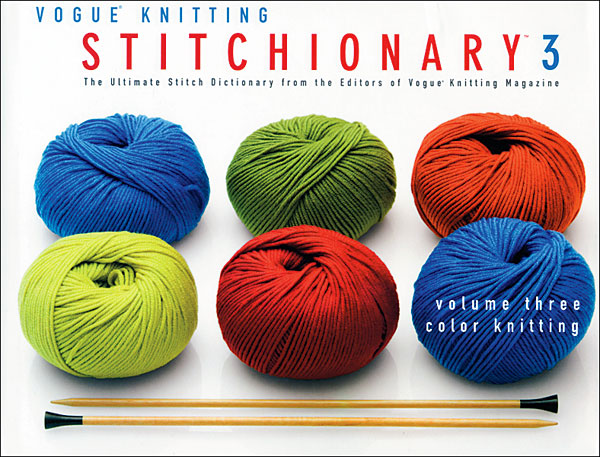 Vogue Knitting Stitchionary Vol. 3: Color Knitting