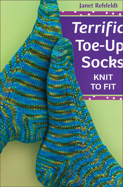Terrific Toe-Up Socks Knit to Fit