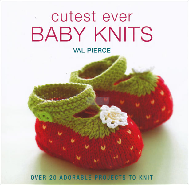 Cutest Ever Baby Knits