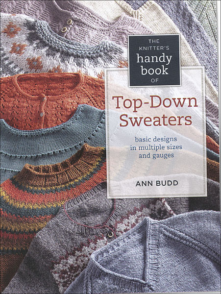 The Knitters Handy Book of Top-Down Sweaters