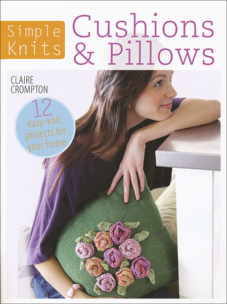 Simple Knits: Cushions & Pillows