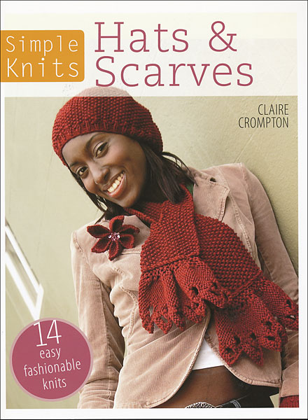 Simple Knits: Hats & Scarves