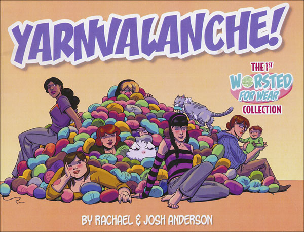Yarnvalanche! The Worsted for Wear Collection