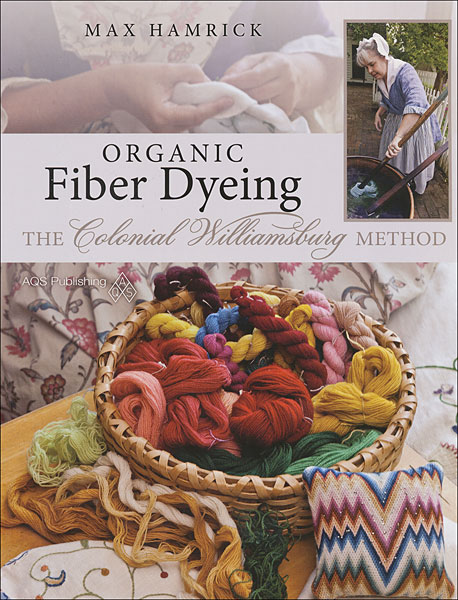 Organic Fiber Dying the Colonial Williamsburg Way
