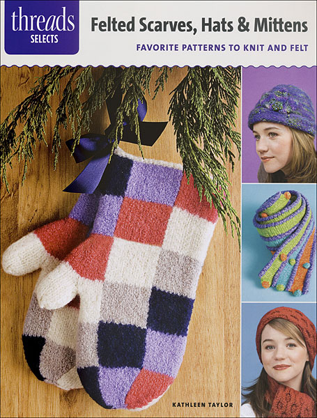 Threads Selects: Felted Scarves, Hats, & Mittens