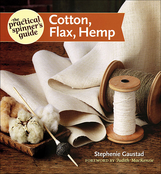 The Practical Spinner's Guide: Cotton, Flax, Hemp