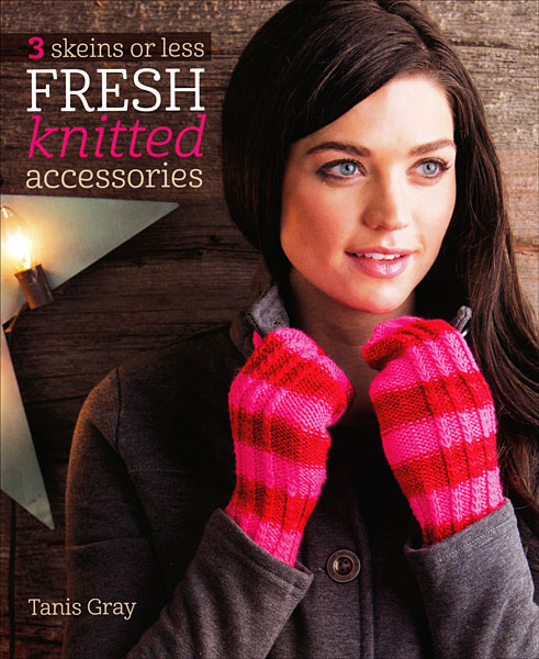3 Skeins or Less Fresh Knitted Accessories