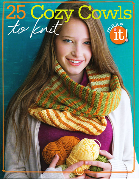 Make It! 25 Cozy Cowls to Knit