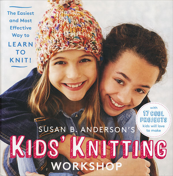 Susan B Anderson's Kids' Knitting Workshop