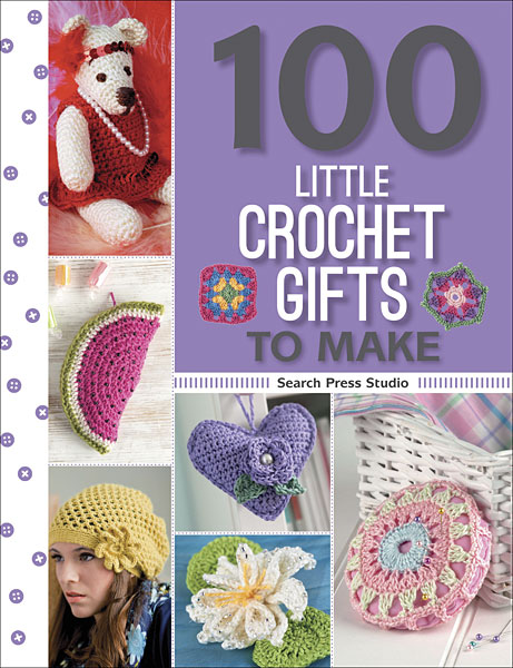 100 Little Crochet Gifts to Make (100 to Make)