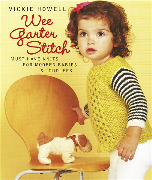 Wee Garter Stitch: Must- Have Knits for Modern Babies & Toddlers