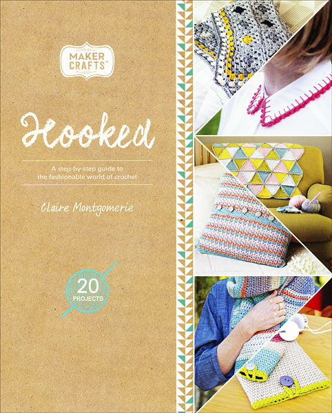 Hooked: A step-by-step guide to the fashionable world of Crochet
