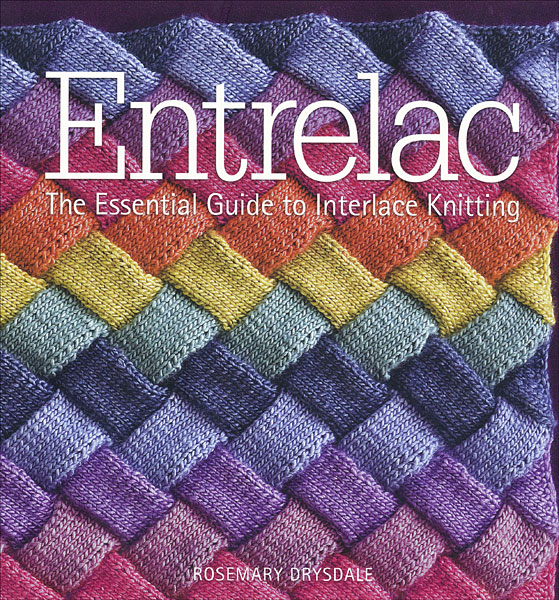 Entrelac Knitting Pattern Books : Entrelac: The Essential Guide to Interlace Knitting ...