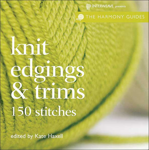 Knit Edgings & Trims: The Harmony Guides