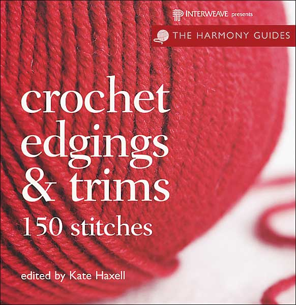Crochet Edgings & Trims: The Harmony Guides