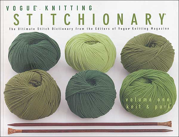 Vogue Knitting Stitchionary, Volume 1: Knit & Purl
