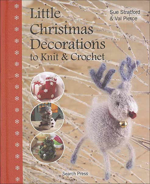 Little Christmas Decorations to Knit & Crochet