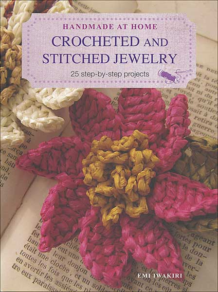 Handmade at Home: Crocheted and Stitched Jewelry