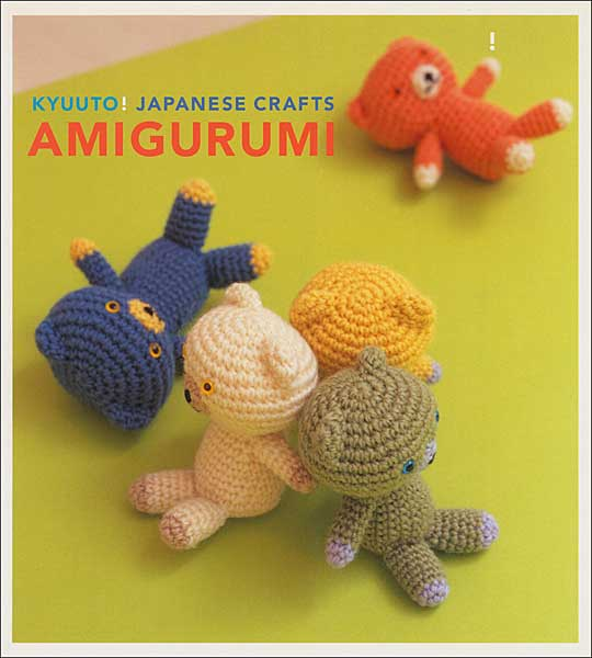 Kyuuto! Japanese Crafts: Amigurumi