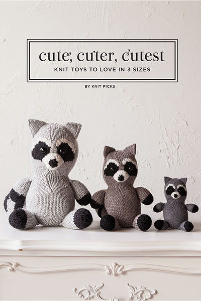 Cute, Cuter, Cutest: Knit Toys to Love in 3 Sizes