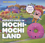 Adventures in MochiMochi Land