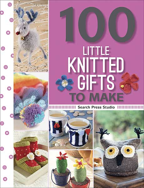 100 Little Knitted Gifts to Make (100 to Make)