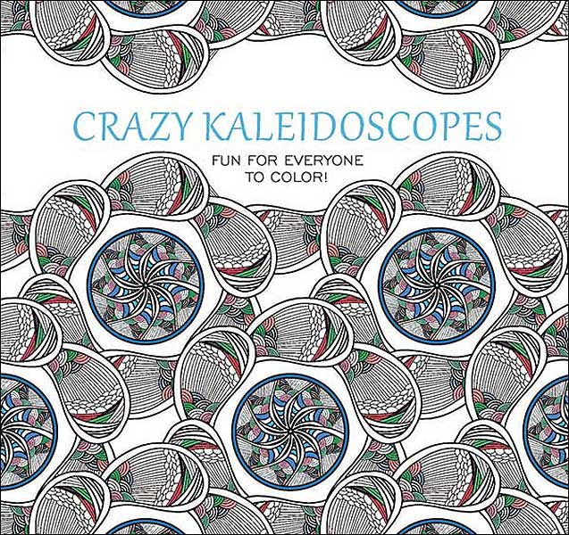 Crazy Kaleidoscopes Coloring Book