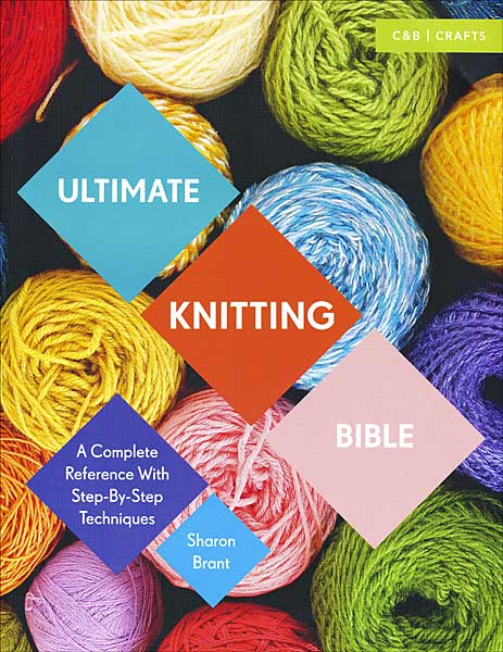 The Ultimate Knitting Bible