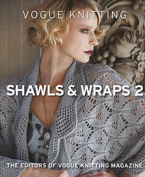 Vogue Knitting: Shawls and Wraps 2