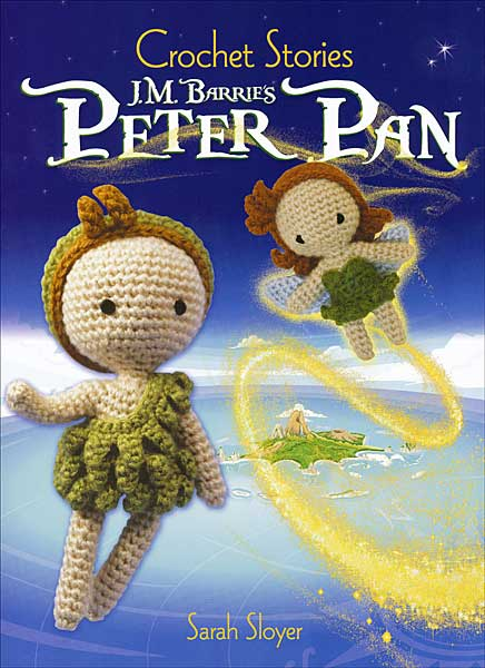 Crochet Stories: J. M. Barrie's Peter Pan