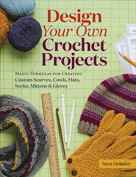 Design Your Own Crochet Projects