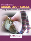 Mastering Magic Loop Socks Complete Video Knitting Course eBook