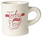 Today is the Day Diner Mug 12oz