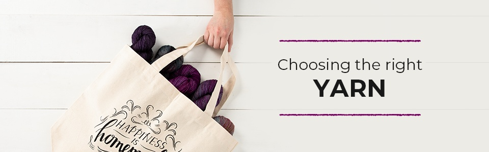 Choosing The Right Yarn
