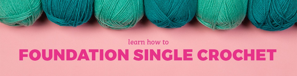 Foundation Stitches Single Crochet