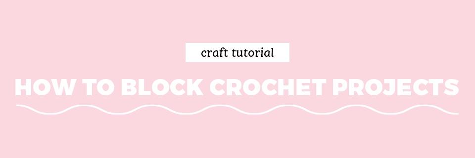 How to block crochet