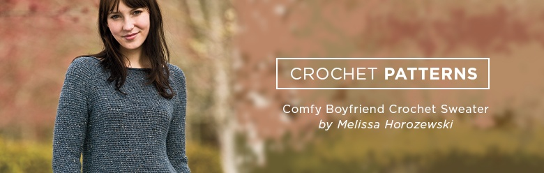 Comfy Boyfriend Sweater Crochet Patterns