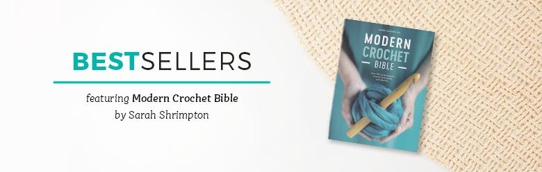 Bestsellers - Modern Crochet Bible