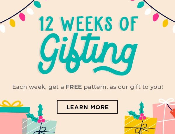 Twelve Weeks of Gifting