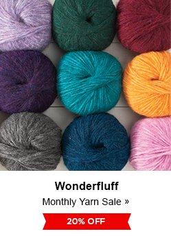 Monthly Yarn Sale - Save 20% on Wonderfluff Yarns