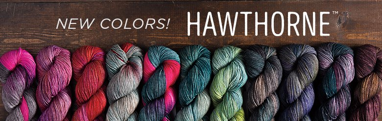 New Yarn Colors - Hawthorne