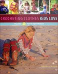 Crocheting Clothes Kids Love