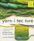 Yarnitecture: A Knitter's Guide to Spinning