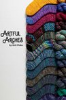 Artful Arches: 12 Colorwork and Textured Sock Patterns