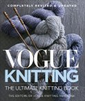 Vogue Knitting: The Ultimate Knitting Book, Completely Revised & Updated 2018