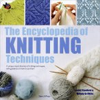 The Encyclopedia of Knitting Techniques
