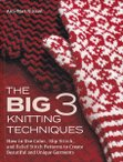 The Big 3 Knitting Techniques